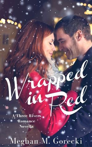 Wrapped in Red (A Three Rivers Romance Novella):