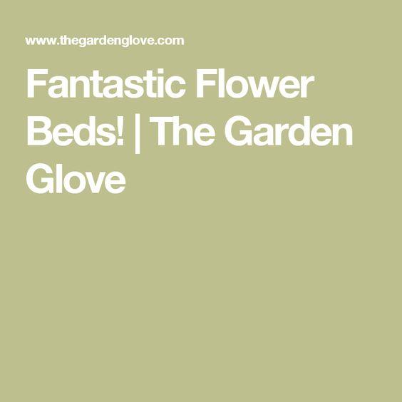 Fantastic Flower Beds! | The Garden Glove