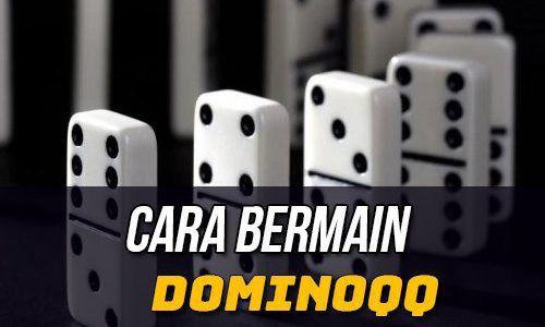 4 Langkah Cara Mudah Menang Bermain Domino Qiu Qiu Agen Dominoqq Mainan Kartu Kartu Remi
