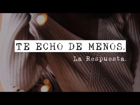 Respuesta A Te Echo De Menos Beret Ninna Youtube Frases De Canciones Echar De Menos Frases Canciones