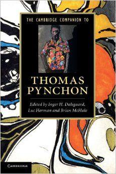 The Cambridge companion to Thomas Pynchon / edited by Inger H. Dalsgaard, Luc Herman, Brian McHale. -- Cambridge : Cambridge University Press, 2012 en http://absysnet.bbtk.ull.es/cgi-bin/abnetopac?TITN=520303