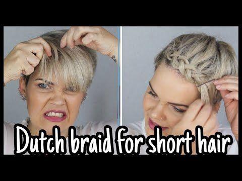 Kurze Haare Flechten Leicht Gemacht Dutch Braid Youtube Kurze Haare Flechten Haare Flechten Leicht Frisuren Kurze Haare Flechten