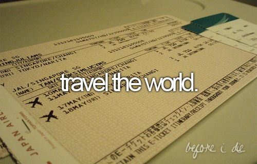 This is a MUST!:) I want to go everywhere and see everything. From the Great Wall of China, to the pyrimids, and Austrilla, you name it, i want to go there:)