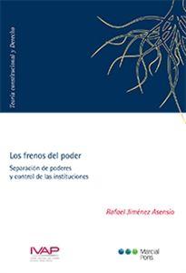 Los frenos del poder : separación de poderes y control de las instituciones / Rafael Jiménez Asensio