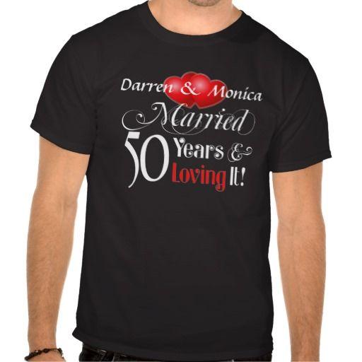 Wedding T Shirt Ideas: 50th Anniversary Married Loving It! T-shirt #Personalized