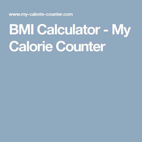 Bmi Calculator My Calorie Counter Health Pinterest Calorie