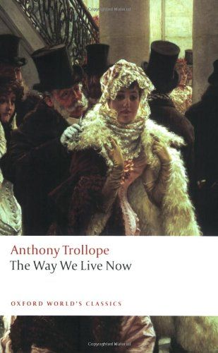 Way We Live Now (Oxford World's Classics) von Anthony Trollope http://www.amazon.de/dp/0199537798/ref=cm_sw_r_pi_dp_eSdzvb085J4XM
