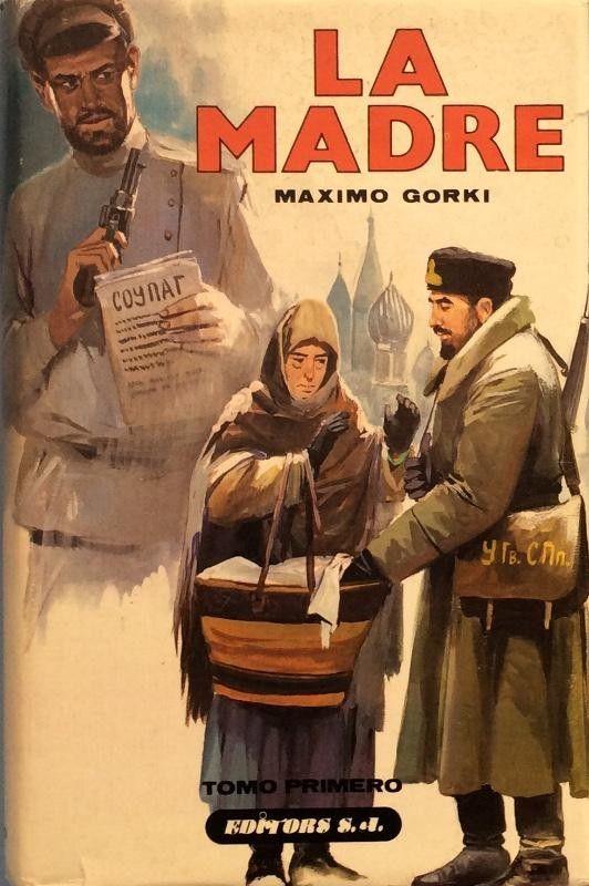 LA MADRE ☆ Máximo Gorki. Rusia, 1907 | Maximo gorki, Cultura de ...