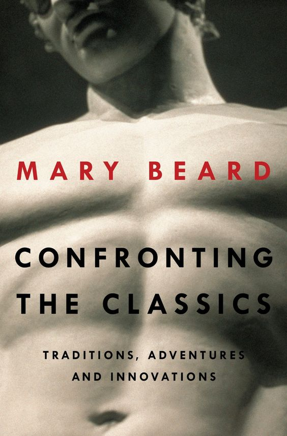 Confronting the classics : traditions, adventures and innovations / Mary Beard http://fama.us.es/record=b2532922~S5*spi