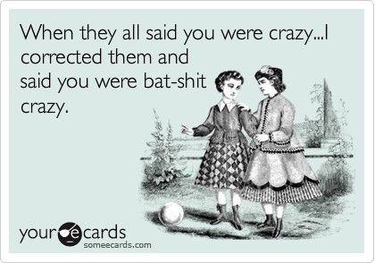 .: True Friends, Best Friends, Batshit Crazy, Hee, Funny Stuff, Crazy Bitch, Cray Cray, Friend Status