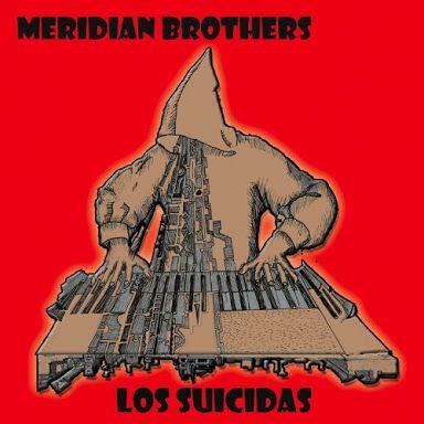 Meridian Brothers /Los Suicidas