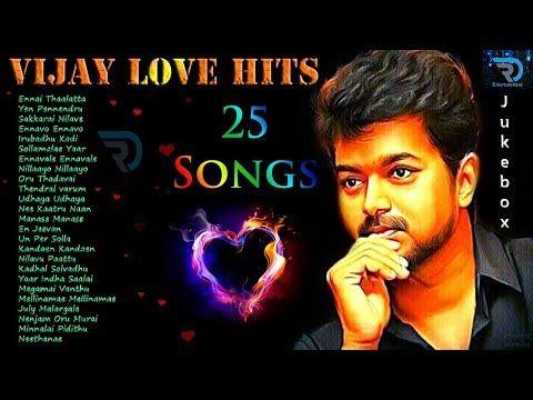 Vijay Love Hits Jukebox Love Songs Melody Songs Tamil Hits Tamil Songs Non Stop Youtube Mp3 Song Download Songs Audio Songs Free Download