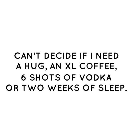 """Lily // Fashion Blogger on Instagram @pslilyboutique """"Can't decide if I need a hug, an XL coffee, 6 shots of vodka or two weeks of sleep. ✨ 4.2.16 #quote #madebylily #lol #saturday"""""""