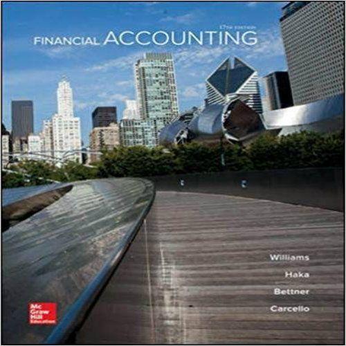 Solution Manual Financial Accounting 17th Edition Williams Haka Bettner Carcello Download Financial Accoun Financial Accounting Accounting Books Bank Financial