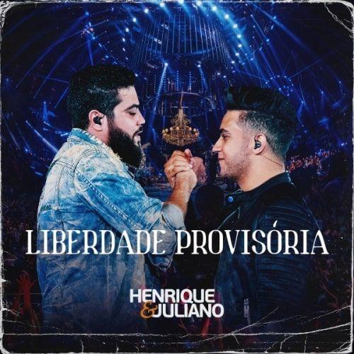 Henrique E Juliano Liberdade Provisoria Em 2020 Musica