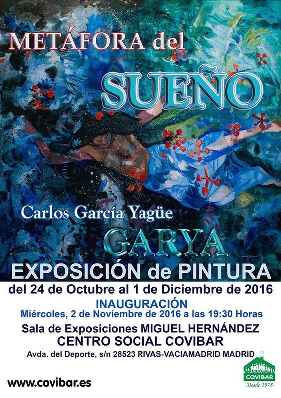 Auor: Carlos García Yagüe GARYA Título: METÁFORA DEL SUEÑO Evento: EXPOSICIÓN DE PINTURA