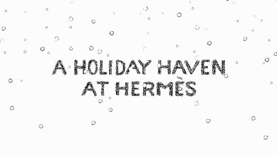 Hermès – A holiday haven