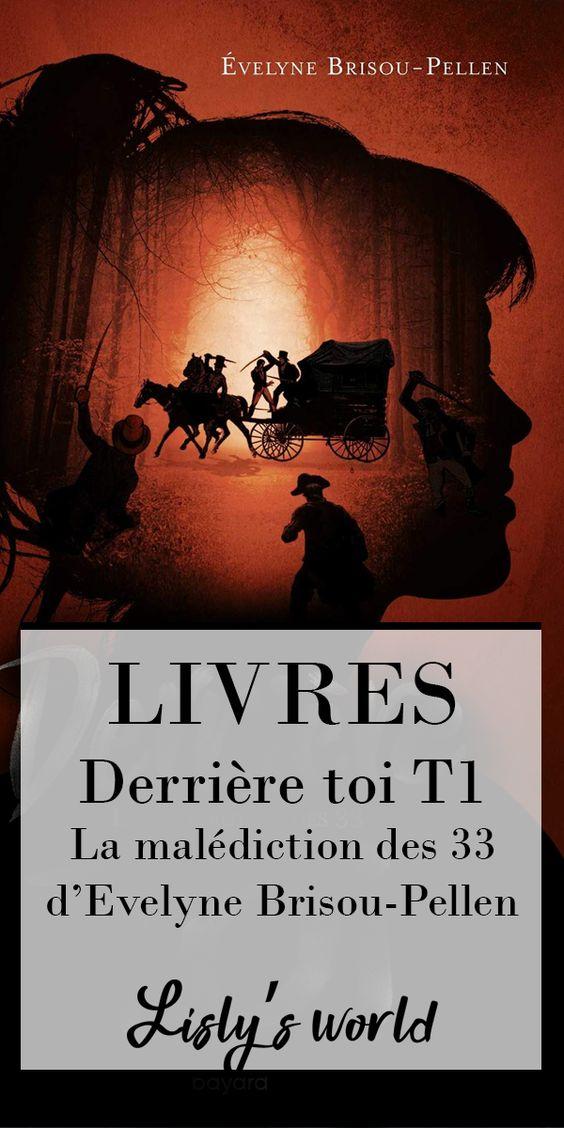 Derrière toi tome 1 : La malédiction des 33 d'Evelyne Brisou-Pellen