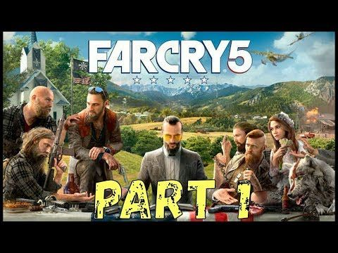 Far Cry 5 Walkthrough Part 1 No Commentary Pc Youtube Far Cry