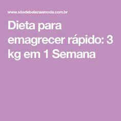Dieta Para Emagrecer Rapido 3 Kg Em 1 Semana Dieta Para