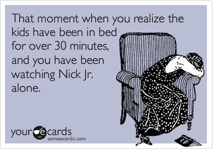 more often than I care to admit.  This totally happens all the time in my house, especially if it's Phineas and Ferb!