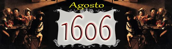 Un Diario del Siglo XVII: AGOSTO de 1606