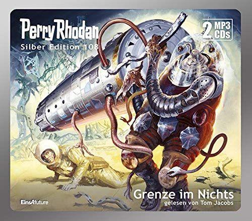 Perry Rhodan Silber Edition 108 Grenze Im Nichts 2 Mp3 Cds Edition Silber Perry Rhodan Perry Rhodan Bucher Edition