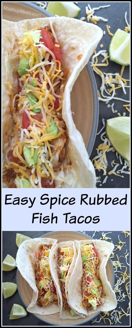 Mashup ethnic food recipes pinterest Easy Spice Rubbed Fish Tacos Recipe Mexican Food Recipes Recipes Fish Recipes