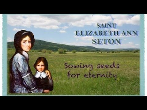 Jan. 4 St. Elizabeth Ann Seton - Sowing Seeds for Eternity