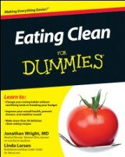 Eating Clean For Dummies ($5.99 Kindle), by Jonathan Wright and Linda Johnson Larsen [For Dummies]
