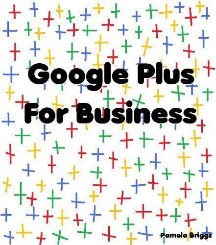 Google Plus For Business by Pamela Briggs. $3.26. Author: Pamela Briggs. 11 pages  - epublicitypr.com