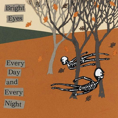 Every Day and Every Night – Bright Eyes