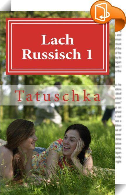 """Lach Russisch 1    ::  In dieser erweiterten Neuauflage ist für jeden etwas dabei! Russischer Humor ist einfach köstlich. Lesen Sie nun sogar mehr als 300 Späße der """"Lach Russisch"""" Serie. In Russland werden zu jeder Gelegenheit Witze gerissen, eine Weisheit verkündet oder ein Spruch hergesagt. Willkommen im Land des großen Bären, der Märchenerzähler, der Schelme, Philosophen und des gelebten Aberglaubens. Erleben Sie eine ganz andere -die russische- Perspektive auf das Leben, die Fraue..."""