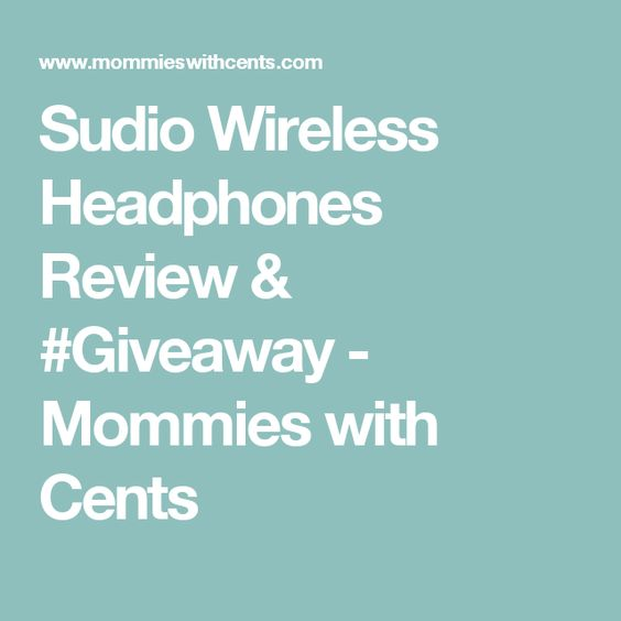 Sudio Wireless Headphones Review & #Giveaway - Mommies with Cents