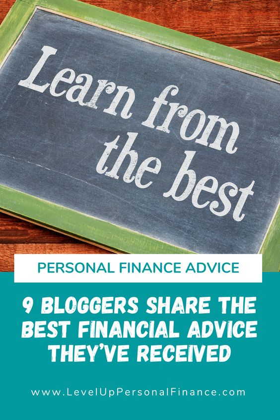 Pin 9 Personal Finance Bloggers Share the Best Financial Advice They've Received