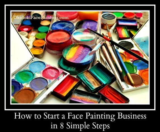 How to Start a Face Painting Business in 8 Simple Steps -- http://www.OkidokiFacePainting.com