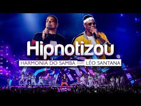 Harmonia Do Samba Feat Leo Santana Hipnotizou Clipe Oficial