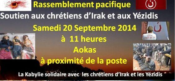 =======INDEPENDANCE DE LA KABYLIE=======: Rassemblement de soutien aux chrétiens d'Irak et a...