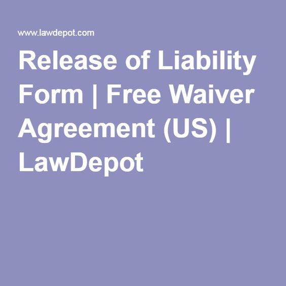 Release Of Liability Form  Free Waiver Agreement Us  Lawdepot