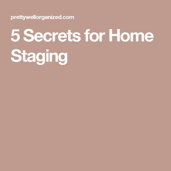 5 Secrets for Home Staging