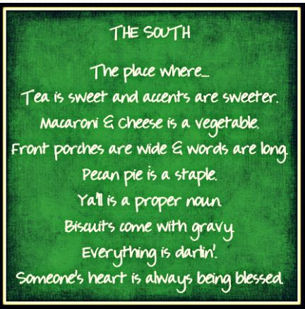 I wasn't born in the south, but this is what I've come to love about living here!  And much more!!