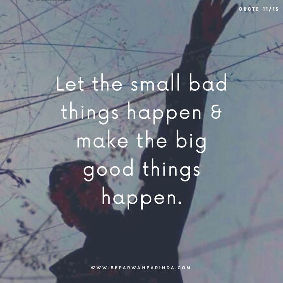 All the best Quotes Motivational Quotes for students beparwah parinda Let the small bad things happen & make the big good things happen.