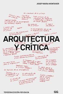 Arquitectura y crítica / Josep Maria Montaner. Gustavo Gili, Barcelona [etc.]…