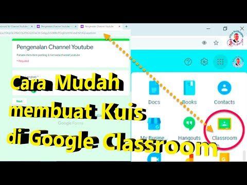 Cara Menggunakan Google Classroom Untuk Membuat Soal Kuis Youtube Kuis Youtube Belajar