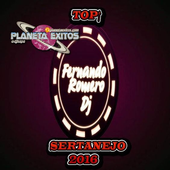 Dj Fernando Romero - Mix Sertanejo 2016 TOP