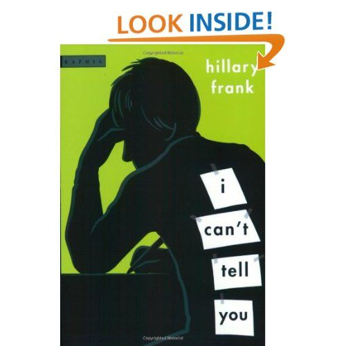 I Can't Tell You: Hillary Frank: 9780618494910: Amazon.com: Books