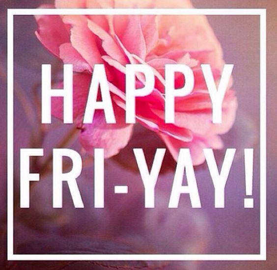 Happy Fri-yay! #tgif: