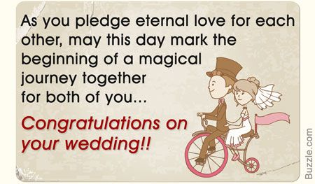 As you pledge eternal love for each other, may this day mark the beginning of a magical journey together for both of you... Congratulations on your wedding!!
