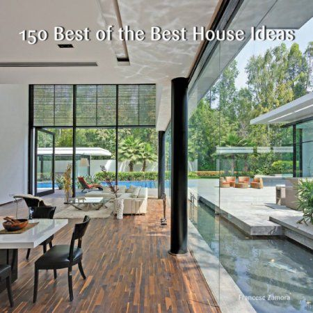 150 Best Of The Best House Ideas Decoratingideas Residential
