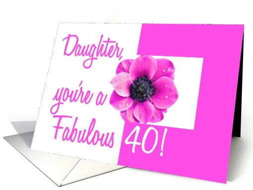 pink anemone fabulous forty birthday daughter card (632739)